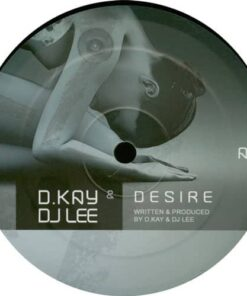 Desire / How Much Does It Take? - D. Kay & DJ Lee