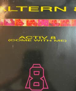 """Activ 8 (Come With Me) - Altern 8 (7"""" Vinyl)"""